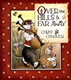 Over the Hills & Far Away (0374380430) by Conover, Chris