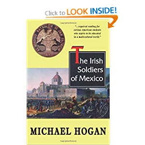 The Irish Soldiers of Mexico Michael Hogan