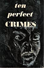Ten perfect crimes, by Harry Snyder