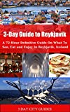 3 Day Guide to Reykjavik: A 72-hour definitive guide on what to see, eat and enjoy in Reykjavik, Iceland (Reykjavik, Iceland Travel, Reykjavik Guide)