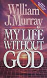 img - for My Life Without God book / textbook / text book