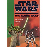 Star Wars The Clone Wars, Tome 1 : L invasion droïde