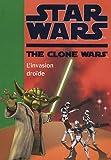 echange, troc Hachette - Star Wars The Clone Wars, Tome 1 : L'invasion droïde