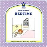 Teach Me About Bedtime: A Special Times Book (Teach Me About, 32)