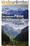 Die sch�nsten P�sse und H�henstra�en der Alpen