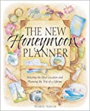 512XG18QAHL. SL160  The New Honeymoon Planner: Selecting the Ideal Location and Planning the Trip of a Lifetime