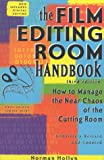 The Film Editing Room Handbook: How to Manage the Near Choas of the Cutting Room