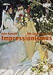 Die Geschichte des Impressionismus: S...