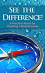 SEE THE DIFFERENCE!: A Practical Guid...