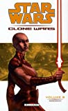 Haden Blackman Star Wars The Clone Wars, Tome 8 : Obsession