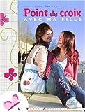 echange, troc Amandine Dardenne - Point de croix avec ma fille