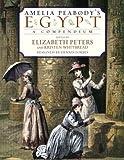Amelia Peabody's Egypt: A Compendium (0060538112) by Peters, Elizabeth