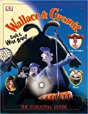 Wallace  &  Gromit: Curse of the Were-Rabbit The Essential Guide (DK Essential Guides) (0756611539) by Dakin, Glenn