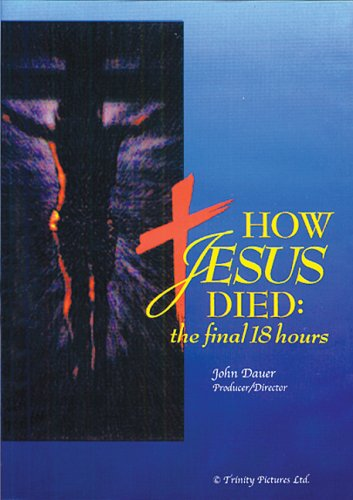 Cover art for  How Jesus Died: The Final 18 Hours
