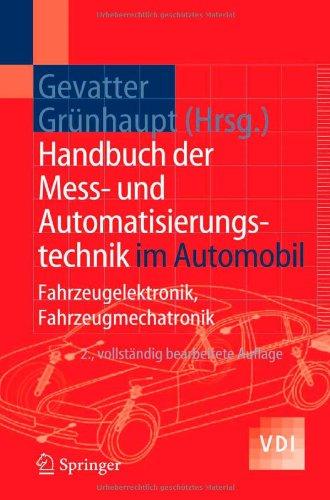 Handbuch der Mess- und Automatisierungstechnik im Automobil: Fahrzeugelektronik, Fahrzeugmechatronik (VDI-Buch)