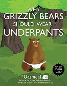 Why Grizzly Bears Should Wear Underpants (The Oatmeal)