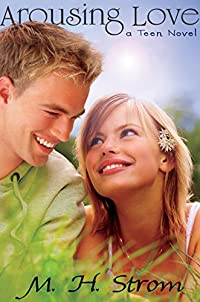 (FREE on 2/7) Arousing Love, A Teen Novel by M. H. Strom - http://eBooksHabit.com