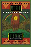 img - for How to Make the World a Better Place: 116 Ways You Can Make a Difference: 1st (First) Edition book / textbook / text book