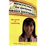Jill Spiegel's How To Talk To Anyone About Anything! ~ Jill Spiegel