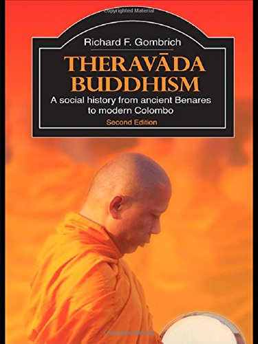 Theravada Buddhism: A Social History from Ancient Benares...