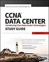 CCNA Data Center: Introducing Cisco Data Center Technologies Study Guide: Exam 640-916 ebook download