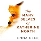 The Many Selves of Katherine North Audiobook by Emma Geen Narrated by Katy Sobey