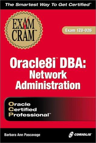 Oracle8i DBA Network Administration Exam Cram (Exam Iz0-026)