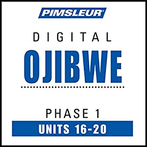 Ojibwe Phase 1, Unit 16-20 Audiobook