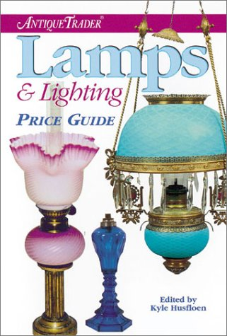 Antique Trader Lamps & Lighting Price Guide (Antique Trader's Lamps & Lighting Price Guide)