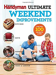 Book Cover: Family Handyman Ultimate Weekend Improvements