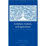 Scripture, Culture, and Agriculture: An Agrarian Reading of the Bibleby Ellen F. Davis