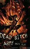 Dead Bitch Army by Duza, Andre (2004) Paperback