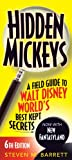 img - for Hidden Mickeys: A Field Guide to Walt Disney World 's Best Kept Secrets book / textbook / text book