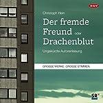Der fremde Freund / Drachenblut | Christoph Hein