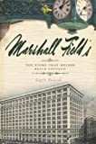 img - for Marshall Field's:: The Store That Helped Build Chicago book / textbook / text book
