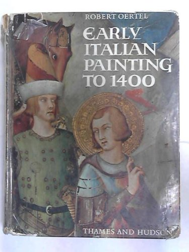 Early Italian Painting to 1400, Oertel, Robert