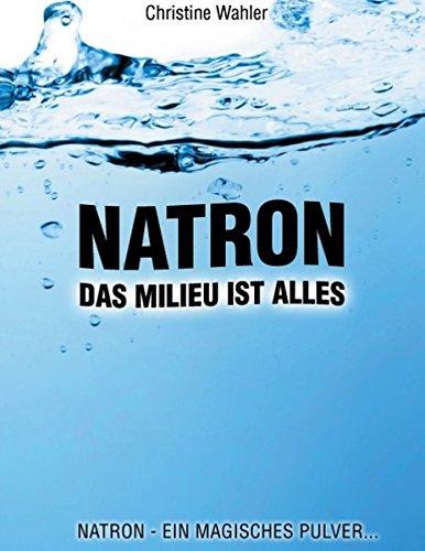 Natron: Das Millieu ist alles