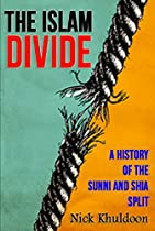 The Islam Divide: A History Of The Sunni And Shia Split For Beginners