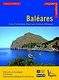 Bal�ares : Ibiza, Formentera, Majorque, Cabrera et Minorque