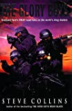 Steve Collins The Glory Boys: True-life Adventures of Scotland Yard's SWAT, the Last Line of Defence in the War Against International Crime