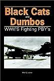 Black Cats and Dumbos: WW II's Fighting PBYs