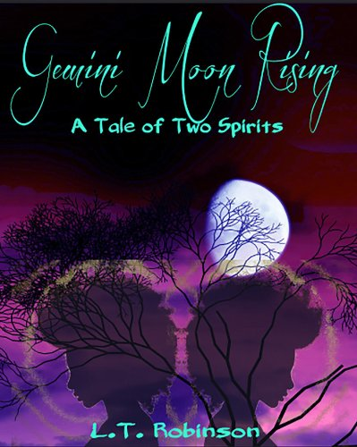 L.T. Robinson - Gemini Moon Rising: A Tale Of Two Spirits