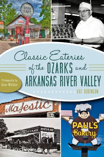 Classic Eateries of the Ozarks and Arkansas River Valley (American Palate) PDF