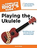 img - for The Complete Idiot's Guide to Playing the Ukulele book / textbook / text book
