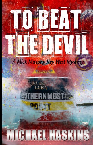 Book: To Beat the Devil - A Mick Murphy Key West Mystery by Michael Haskins