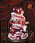 Choccywoccydoodah: Chocolate, Cake an...