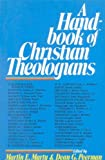 Handbook of Christian Theologians (0718827937) by Marty, Martin E.