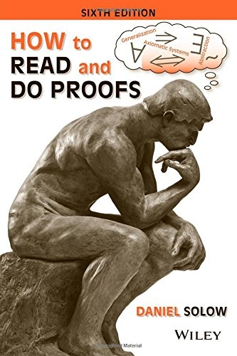 How to Read and Do Proofs : An Introduction to Mathematical Thought Process