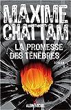 echange, troc Maxime Chattam - La Promesse des Ténèbres