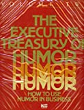 img - for The Executive Treasury Of Humor: How To Use Humor In Business, Volume Two, 6 Audio Cassettes book / textbook / text book